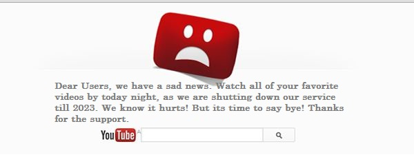 YouTube will delete all of its Videos, as it is shutting down on ...