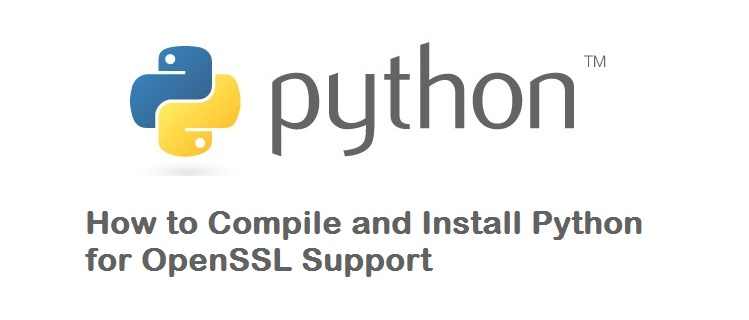 How to Compile and Install Python with OpenSSL Support? - Techglimpse