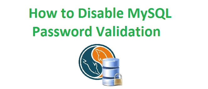 disable MySQL password validation plugin